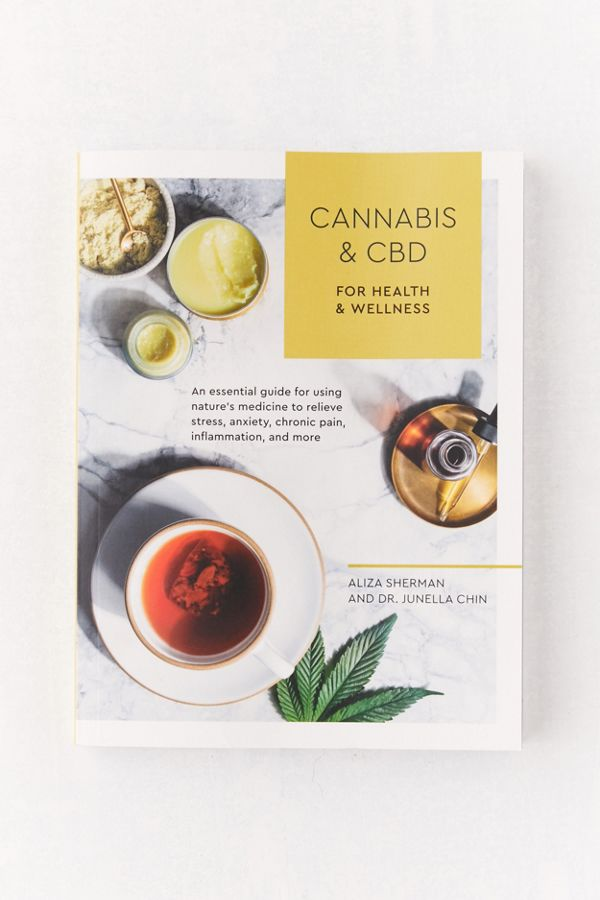 Cannabis and CBD for Health and Wellness By Aliza Sherman & Dr. Junella Chin $16.99