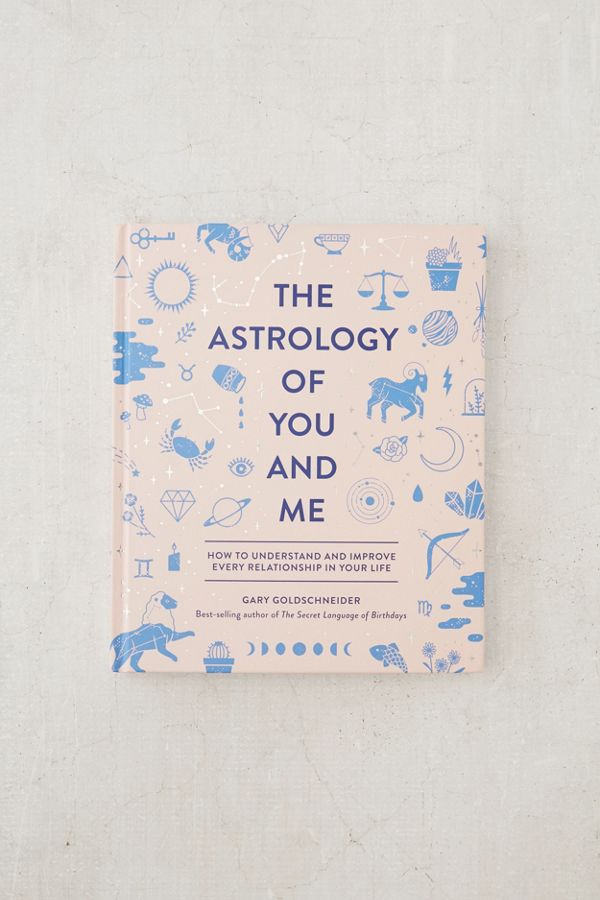 The Astrology of You and Me $24.99