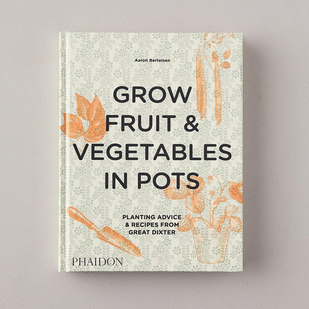 Grow Fruit & Vegetables in Pots $39.95