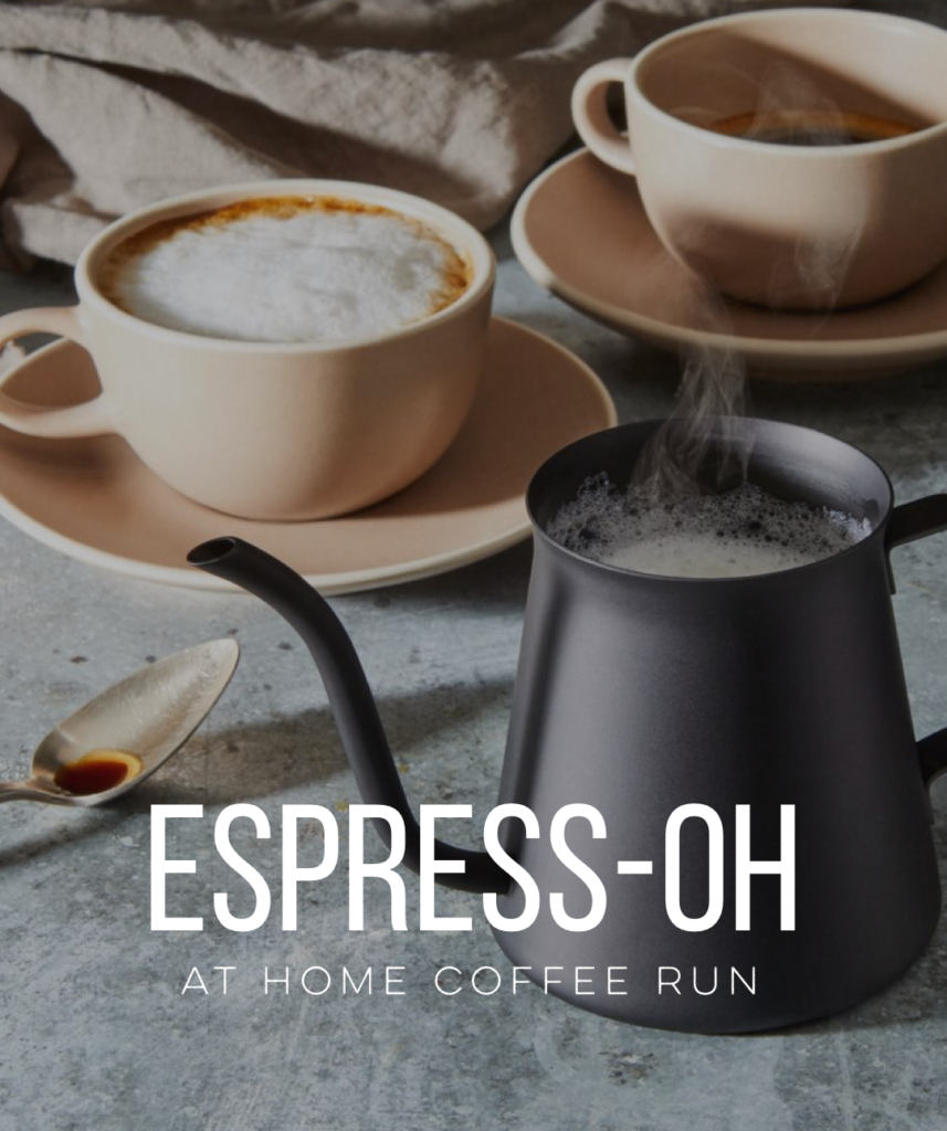 MORNING COFFEE RUNS TO THE KITCHEN.. SHOP ALL THINGS ESPRESSO