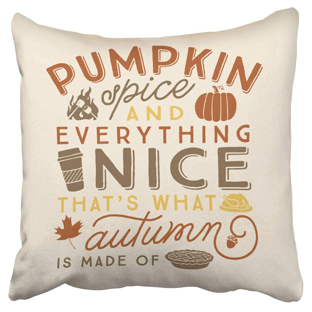 ECCOT Pumpkin Spice Everything Nice is Made Autumn Harvest Pillow Case Pillow Cover 16x16 inch $16.99