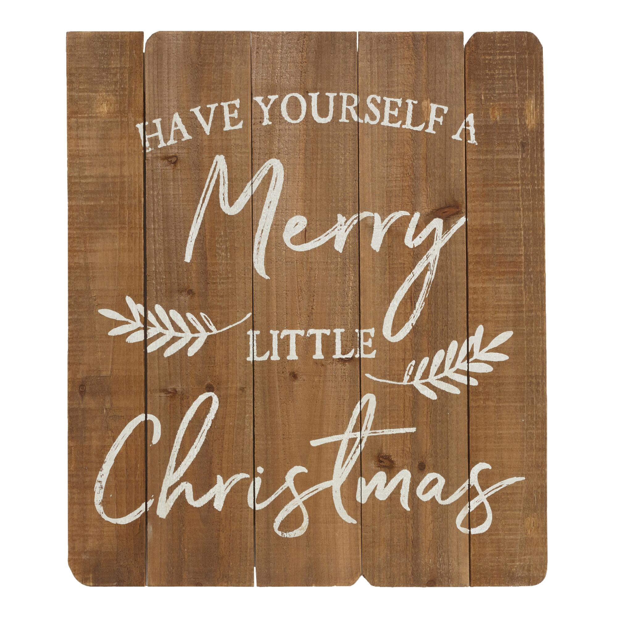 Have Yourself A Merry Little Christmas Wood Sign $21.99